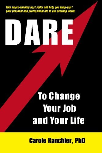9780578007250: Dare to Change Your Job and Your Life