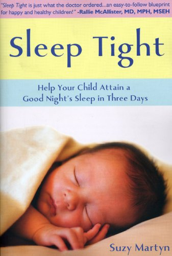 9780578009520: Sleep Tight: Help Your Child Attain a Good Night's Sleep in Three Days