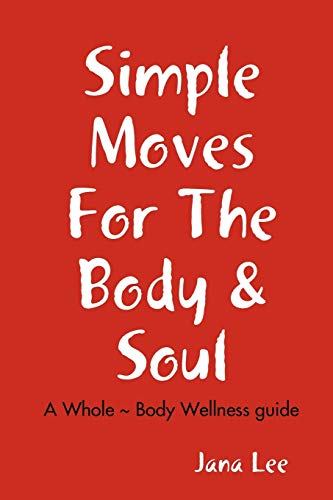 9780578009827: Simple Moves For The Body & Soul
