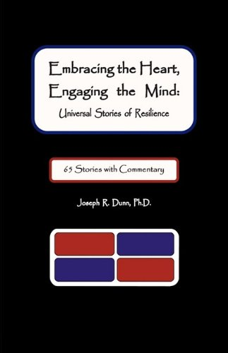 9780578011561: Embracing the Heart, Engaging the Mind: Universal Stories of Resilience