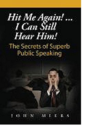 9780578012230: Hit Me Again! ... I Can Still Hear Him! Secrets of Superb Public Speaking