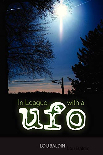 In League with a UFO (Paperback): Lou Baldin