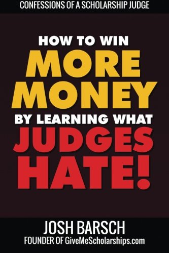 9780578013749: Confessions of a Scholarship Judge: How to Win More Money by Learning What Judges Hate