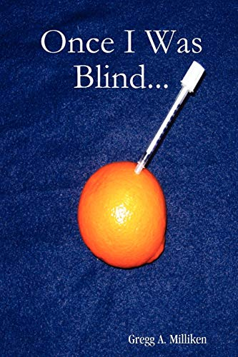 9780578013817: Once I Was Blind...