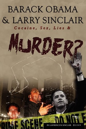 9780578013879: Barack Obama & Larry Sinclair: Cocaine, Sex, Lies & Murder?
