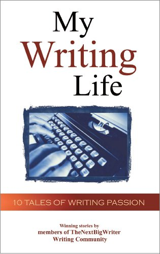 My Writing Life: 10 Tales of Writing Passion (9780578014845) by Molly Ringle; Greg Crites; R.A. Keenan; Ann Elle Altman; Leslie DuBois; Larry Phillips; Lindsay Thompson; Elena Santiago; Patti Ann Yaeger; Mitch...