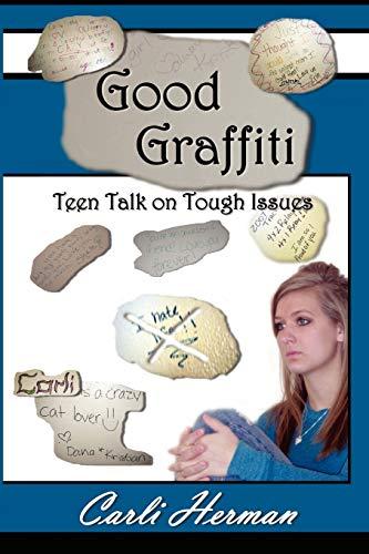 9780578015248: Good Graffiti Teen Talk on Tough Issues