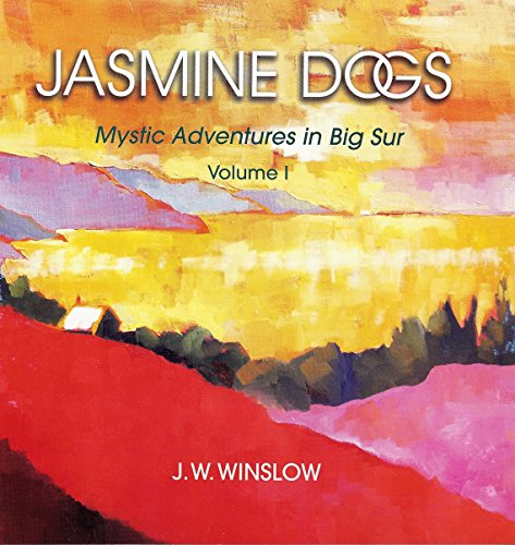 Jasmine Dogs Mystic Adventures in Big Sur: J.W. Winslow