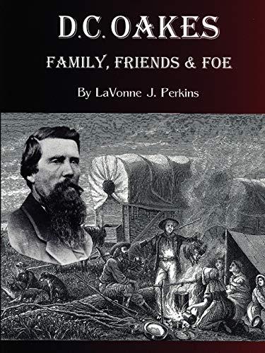 9780578016023: D.C. Oakes - Family,Friends & Foe