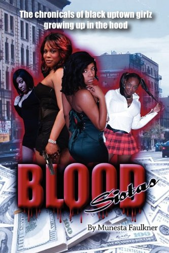 9780578016108: Blood Sistas: The Chronicals of Black Uptown Girlz Growing Up in the Hood