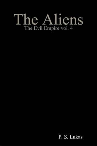 9780578016245: The Evil Empire vol. 4 The Aliens