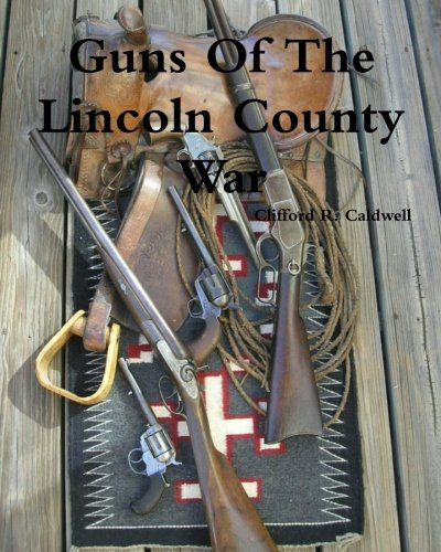 9780578016795: Guns of the Lincoln County War