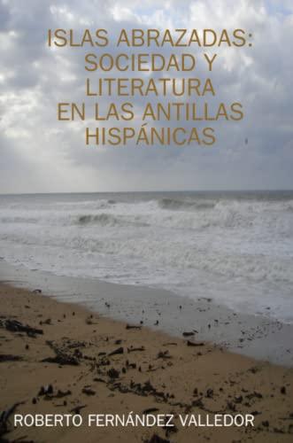 9780578017129: Islas Abrazadas: Sociedad y Literatura (Spanish Edition)