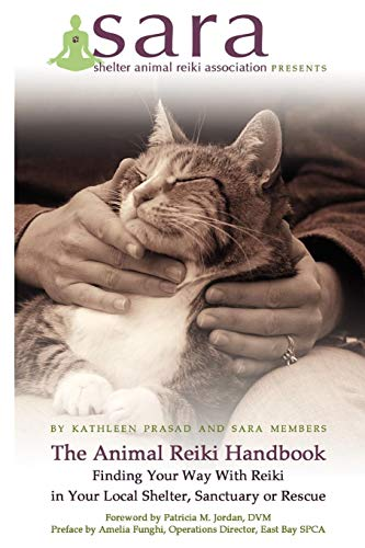 9780578018225: The Animal Reiki Handbook - Finding Your Way With Reiki in Your Local Shelter, Sanctuary or Rescue