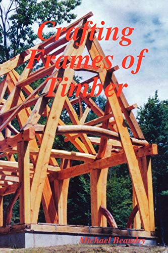 9780578018379: Crafting Frames of Timber