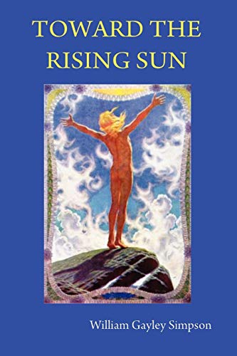 9780578018515: Toward the Rising Sun