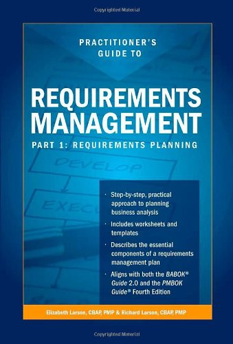 9780578019598: Practitioners Guide to Requirements Management, Part 1: Requirements Planning