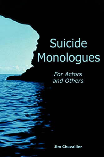 9780578020433: Suicide Monologues for Actors and Others