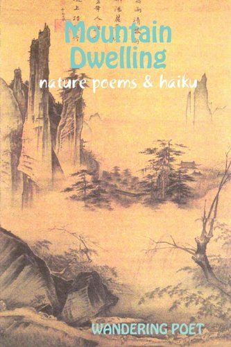 9780578020525: MOUNTAIN DWELLING nature poems & haiku