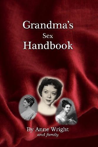 Grandma's Sex Handbook: Anne Wright