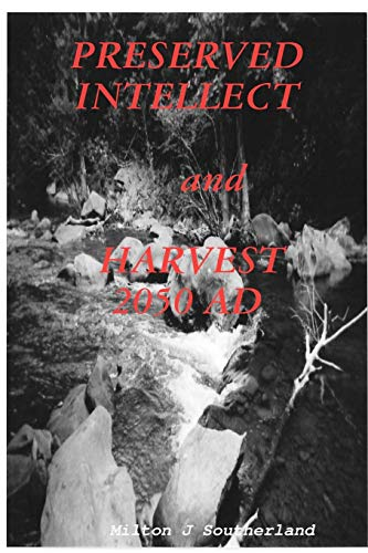 Preserved Intellect and Harvest 2050 Ad: Milton J. Southerland