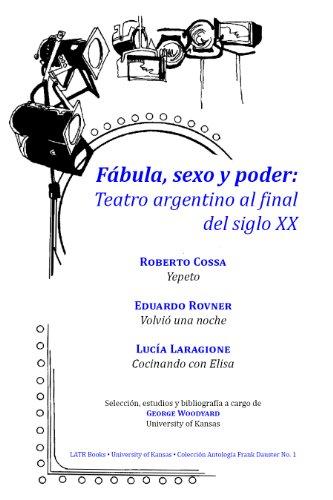 Fábula, sexo y poder: Teatro argentino al: Roberto Cossa; Eduardo