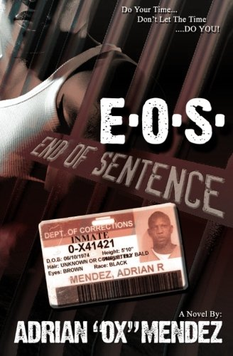 E.O.S. End Of Sentence (Volume 1): Mendez, Adrian Ox