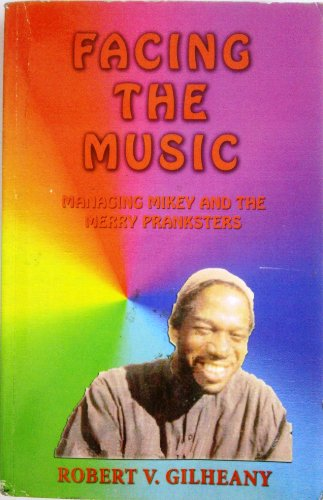 9780578022604: Facing the Music: Managing Mikey and the Merry Pranksters