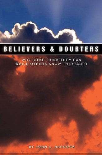 9780578023045: Believers & Doubters: Why Some Think They Can While Others Know They Can't