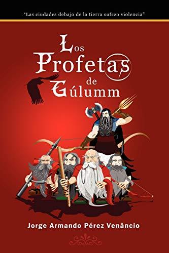 Los Profetas de Glumm: Jorge Armando Perez Venancio