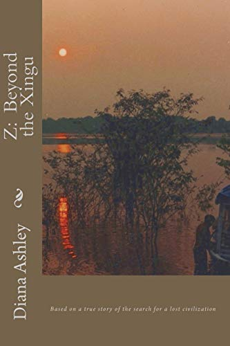 9780578024097: Z:  Beyond the Xingu