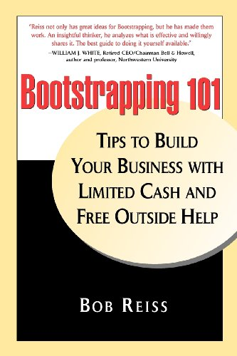 9780578024134: Bootstrapping 101: Tips to Build Your business with Limited Cash and Free Outside Help