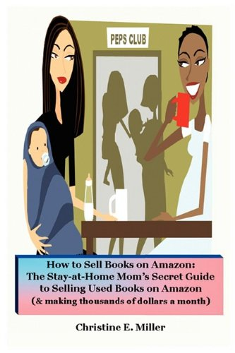 9780578024141: How to Sell Books on Amazon: The Stay-At-Home Mom's Secret Guide to Selling Used Books on Amazon