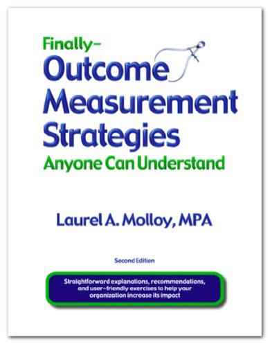 9780578024653: Finally - Outcome Measurement Strategies Anyone Can Understand (Second Edition)