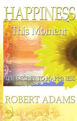 Happiness This Moment - (Silence of the: Robert Adams
