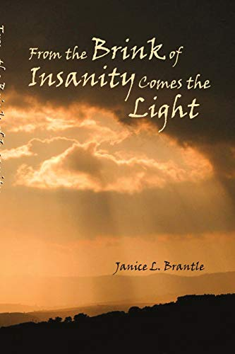 9780578026077: From the Brink of Insanity Comes the Light