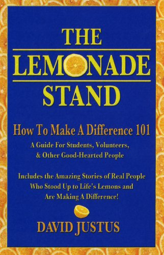 The Lemonade Stand: How To Make A: David Justus