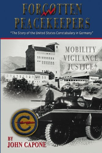 9780578027999: Forgotten Peacekeepers: The Story of the United States Constabulary in Germany