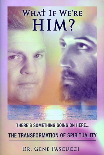 9780578028781: What if We're Him? There's something going on here . . . The Transformation of Spirituality