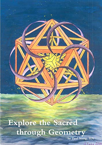 9780578029092: Explore the Sacred through Geometry: Sacred Geometry defined; why and how to create your own