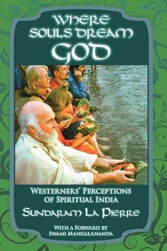 9780578029382: Where Souls Dream God: Westerner's Perceptions of Spiritual India