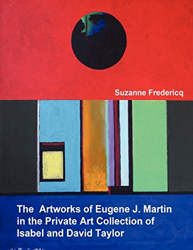 9780578029405: The Artworks of Eugene J. Martin in the Private Art Collection of Isabel and David Taylor