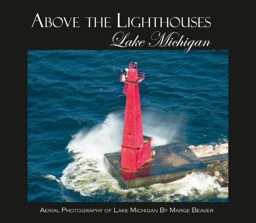 Above the Lighthouses - Lake Michigan: Marge Beaver
