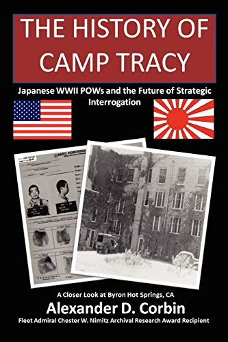 9780578029795: The History of Camp Tracy: Japanese WWII POWs and the Future of Strategic Interrogation
