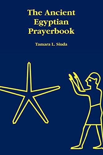 9780578030715: The Ancient Egyptian Prayerbook