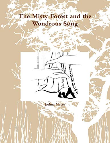 The Misty Forest and the Wondrous Song: Joshua Mayer