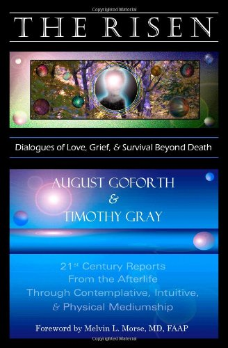 9780578031316: The Risen: Dialogues of Love, Grief & Survival Beyond Death: 21st Century Reports from the Afterlife Through Contemplative, Intuitive, and Physical Mediumship