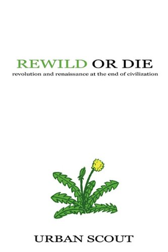 9780578032481: Rewild or Die