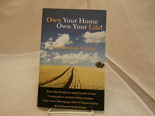 9780578032603: Own Your Home, Own Your Life!