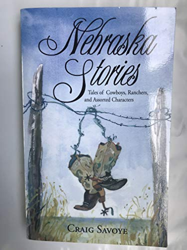 9780578032771: Nebraska Stories; Tales of Cowboys Ranchers and Assorted Characters